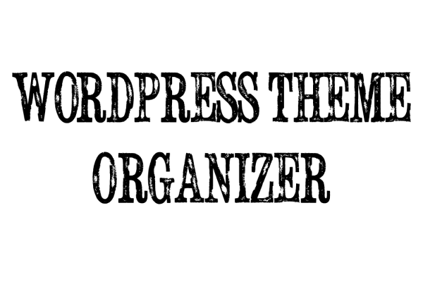 [試] WordPressテーマの自作をしました | WordPressテーマ Organizer